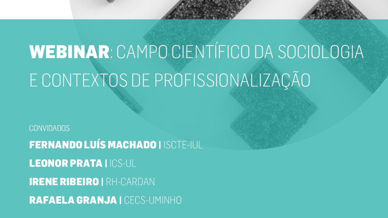 """Webinário """"Campo científico da sociologia e contextos de profissionalização"""""""