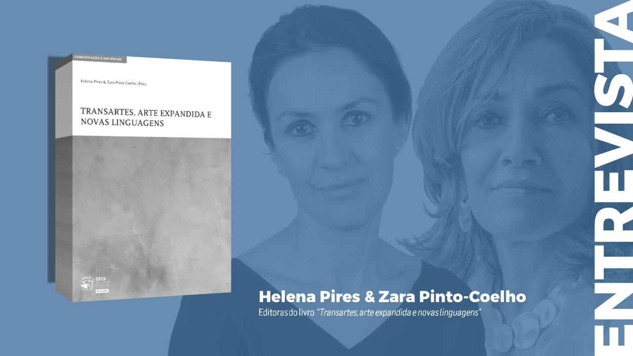 Entrevista a Helena Pires e Zara Pinto-Coelho (TransArtes)