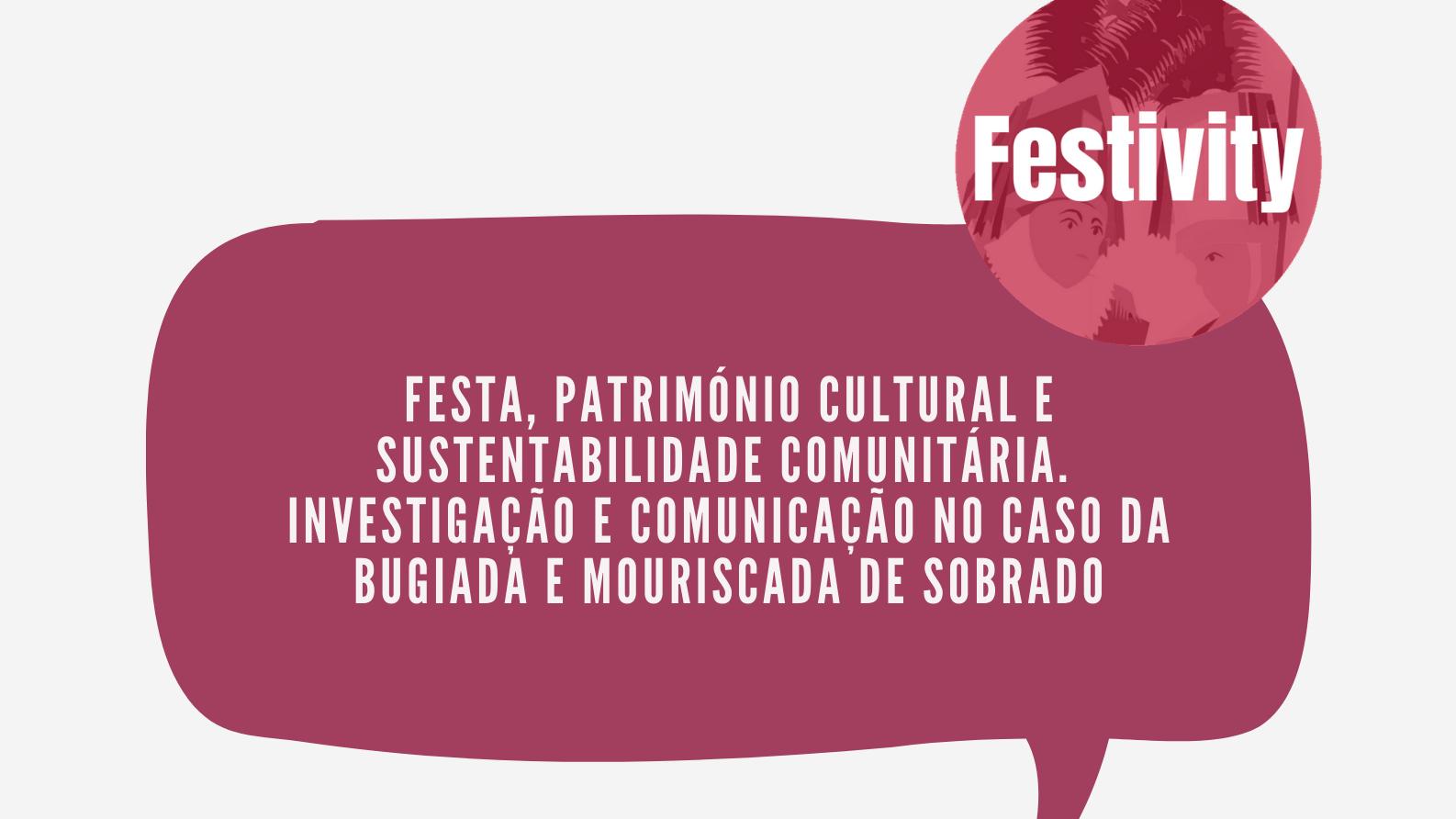 Reveja o Seminário Permanente para a Investigação e Comunidade sobre projeto Festivity