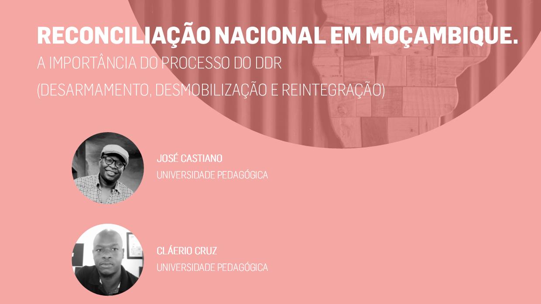 """Seminário """"Reconciliação Nacional em Moçambique. A importância do processo do DDR"""""""