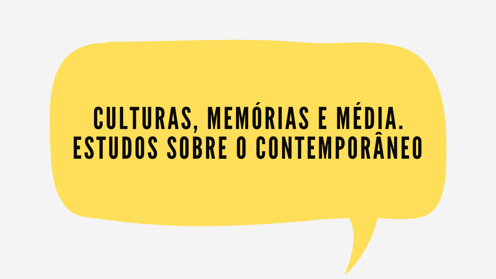 """Seminário Permanente para a Investigação e Comunidade: """"Culturas, Memórias e Média. Estudos sobre o contemporâneo"""""""
